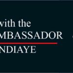 Interview with SENEGALESE AMBASSADOR – SAFIATOU NDIAYE